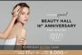 โปรโมชั่น Beauty Hall 18th Anniversary Extra Cash ที่ เดอะมอลล์ , เอ็มโพเรียม, เอ็มควอเทียร์, พารากอน, และบลูพอร์ต หัวหิน วันนี้ ถึง 25 ตุลาคม 2560