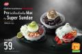 โปรโมชั่น แดรี่ควีน ไอศกรีม เมนูใหม่ ซูเปอร์ ซันเด ราคา 59 บาท  และ บลิซซาร์ด โอวัลติน และ โปรโมชั่นอื่นๆ ที่ แดรี่ควีน Dairy Queen วันนี้
